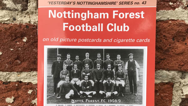 Yesterday's Nottinghamshire - Nottingham Forest Football Club
