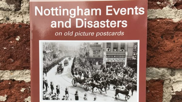 Yesterday's Nottinghamshire - Nottingham Events and Disasters