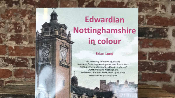 Brian Lund - Edwardian Nottinghamshire in Colour